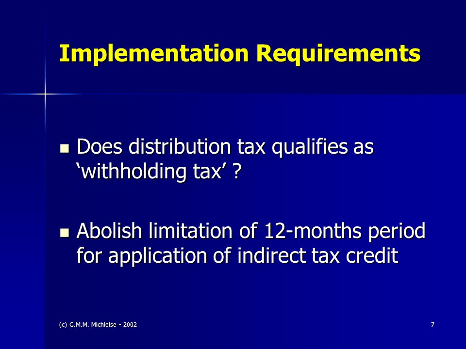 (c) G.M.M. Michielse - 20027 Implementation Requirements Does distribution tax qualifies as 'withholding tax' ? Does distribution tax qualifies as 'wi