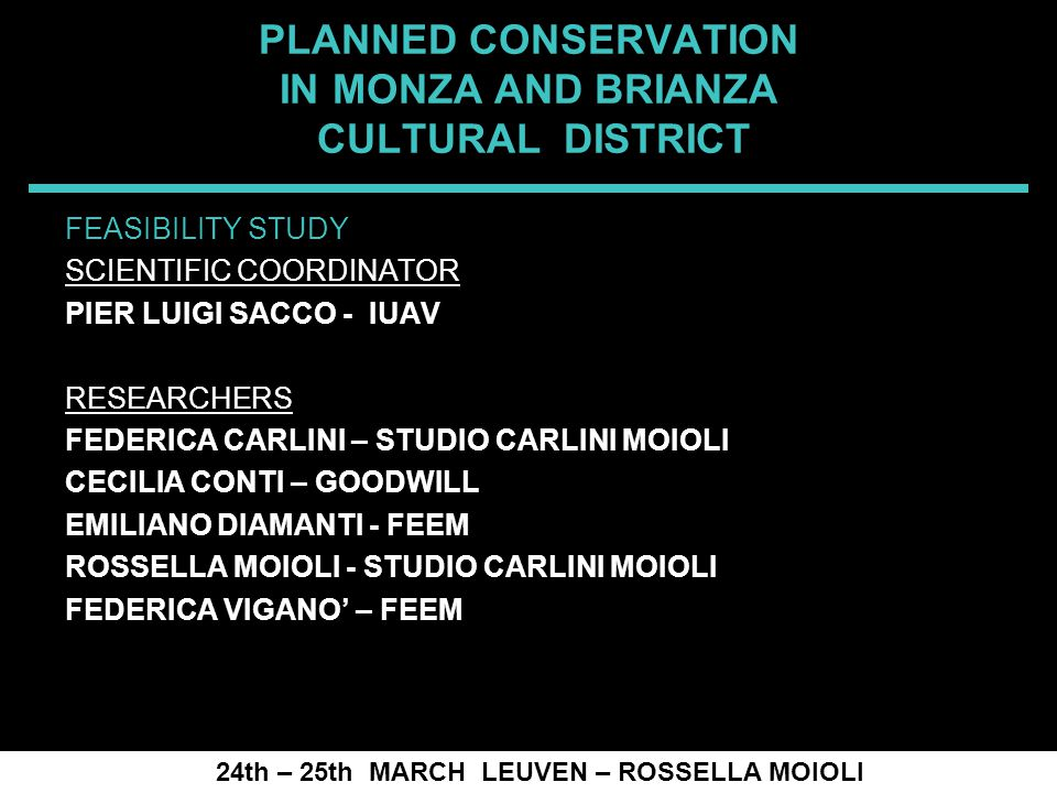 SPRECOMAH 2008 PLANNED CONSERVATION IN MONZA AND BRIANZA CULTURAL DISTRICT 24th – 25th MARCH LEUVEN – ROSSELLA MOIOLI Restoration companies must have a certification attesting they are qualified for intervention on bch.