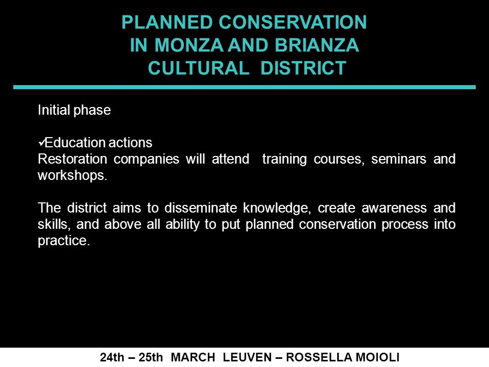 SPRECOMAH 2008 24th – 25th MARCH LEUVEN – ROSSELLA MOIOLI Initial phase Education actions Restoration companies will attend training courses, seminars and workshops.