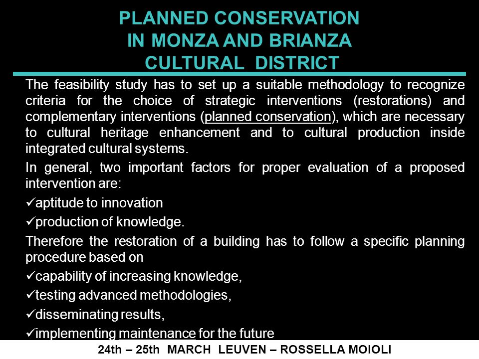 SPRECOMAH 2008 24th – 25th MARCH LEUVEN – ROSSELLA MOIOLI Cultural district is proposed as a tool for implementing planned conservation at a wider scale.
