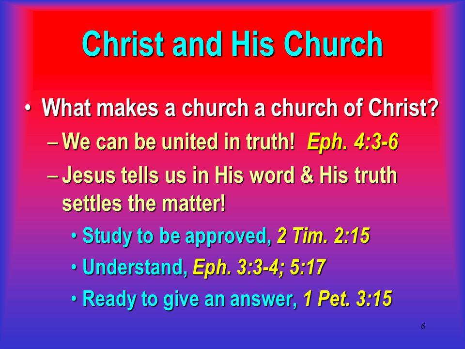 7 What makes a local church a church that belongs to Christ.