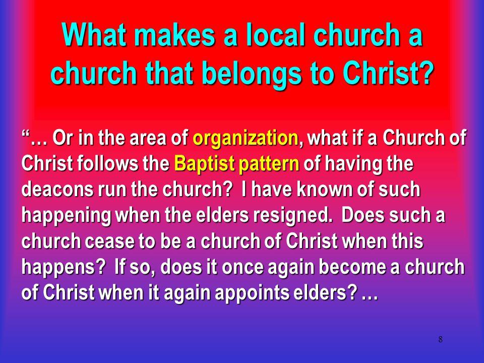 9 What makes a local church a church that belongs to Christ.