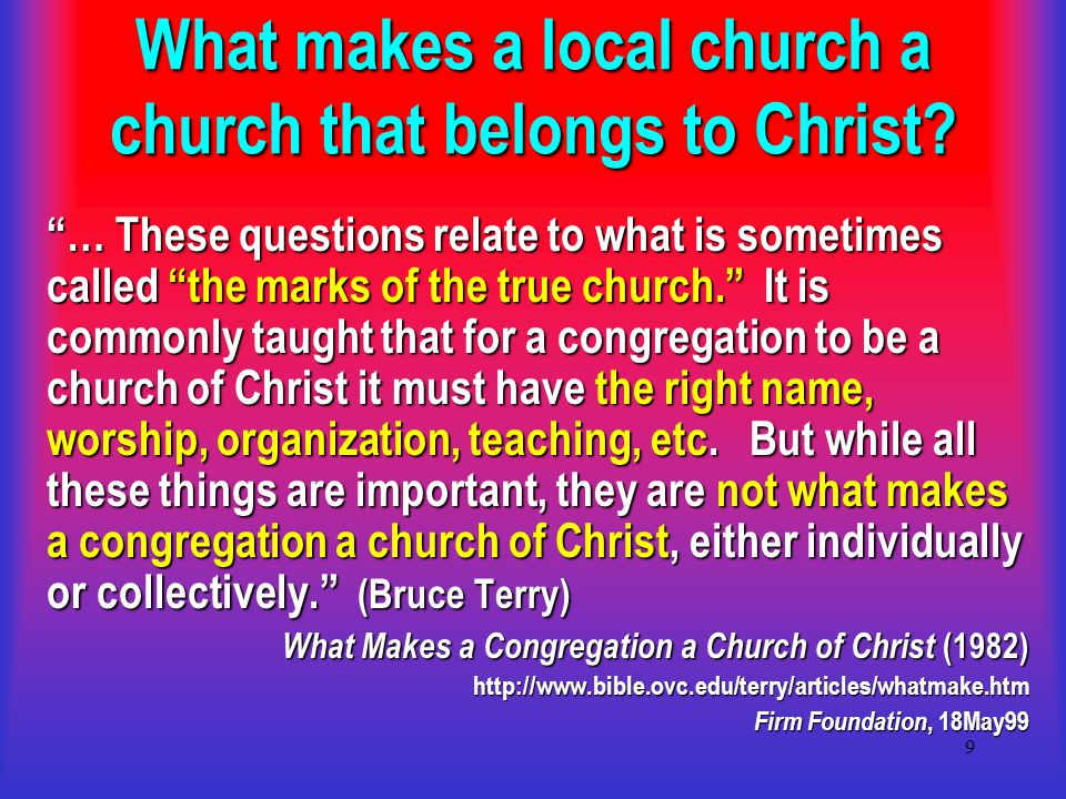 9 What makes a local church a church that belongs to Christ.
