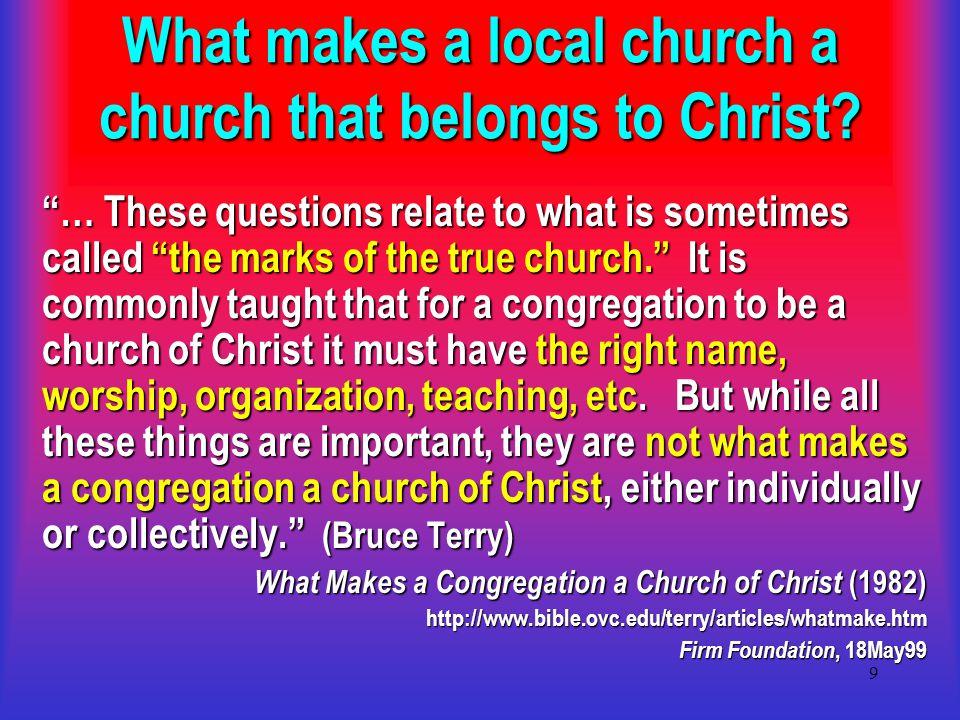 20 What Makes a Church a Church of Christ.TEACHING & PRACTICE Holy living (1 Ths.