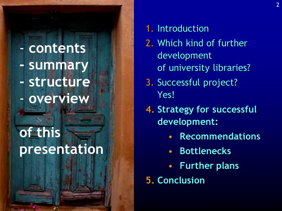 22 Strategy for successful development After 5 years of work, each program and each included project is evaluated by independent consultants.After 5 years of work, each program and each included project is evaluated by independent consultants.