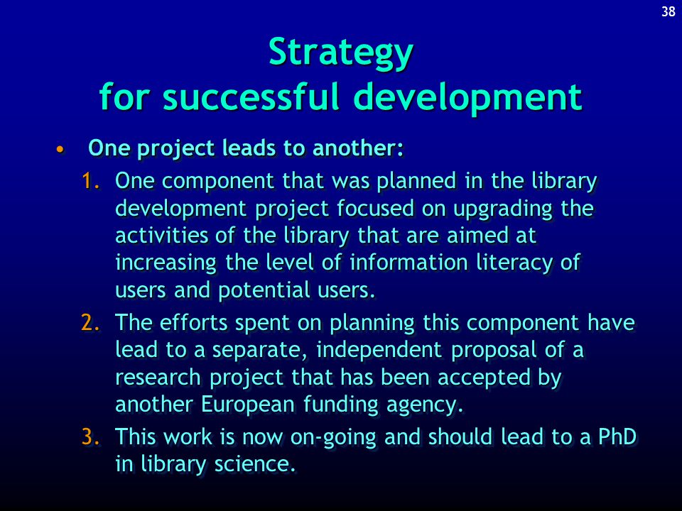 37 Strategy for successful development The library functions at the same time as a university library and as a national library.The library functions at the same time as a university library and as a national library.