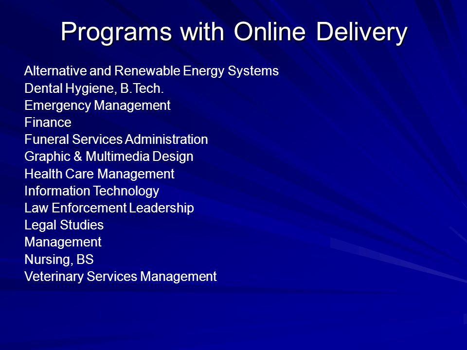 Programs with Online Delivery Alternative and Renewable Energy Systems Dental Hygiene, B.Tech.