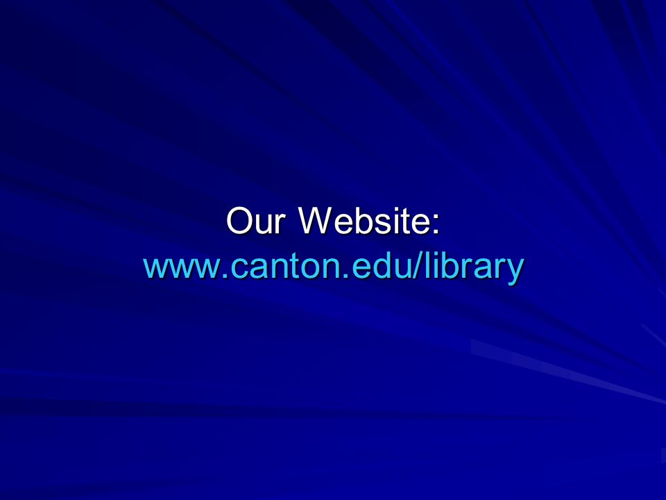 Our Website: www.canton.edu/library