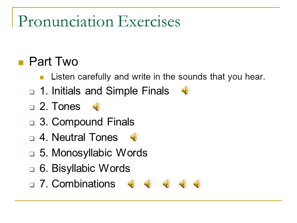 Pronunciation Exercises Part One Listen carefully and circle the word that you hear.