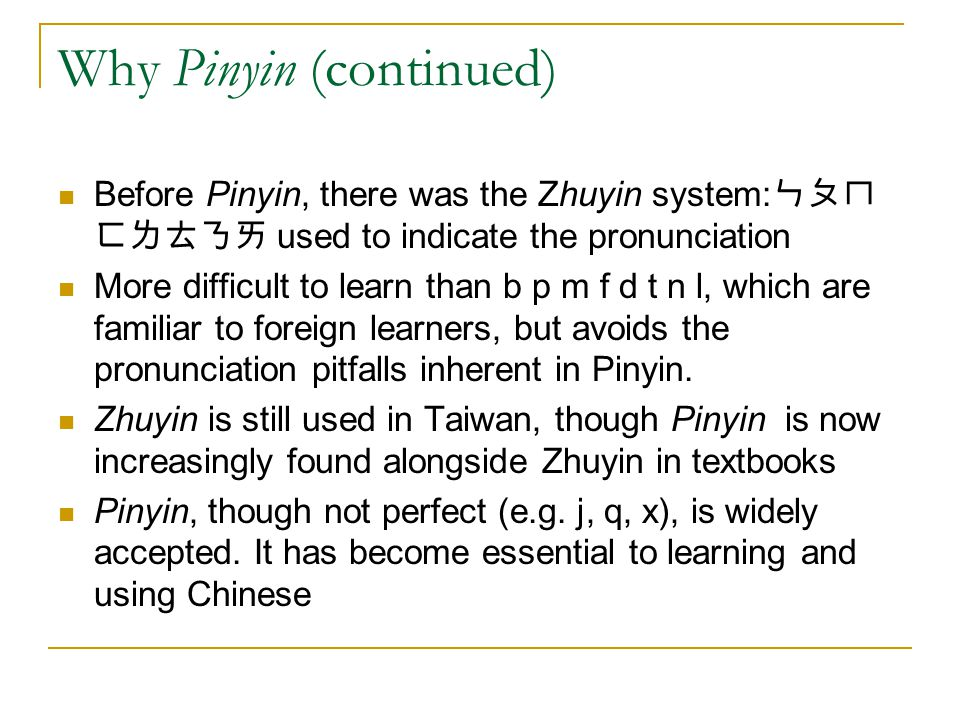 Why Pinyin? A pronunciation tool for domestic and foreign learners of Chinese which, unlike many other languages in the world, is a non-alphabet langu