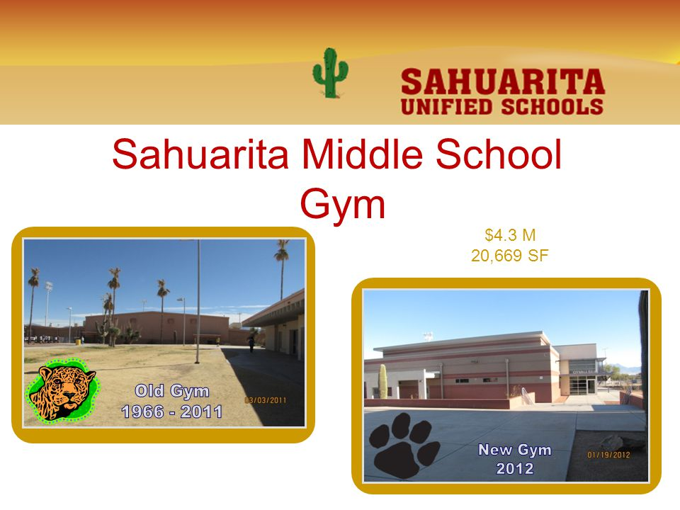 Sahuarita Middle School Gym $4.3 M 20,669 SF