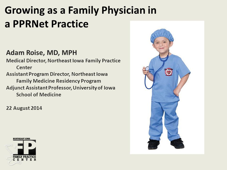 Adam Roise, MD, MPH Medical Director, Northeast Iowa Family Practice Center Assistant Program Director, Northeast Iowa Family Medicine Residency Progr