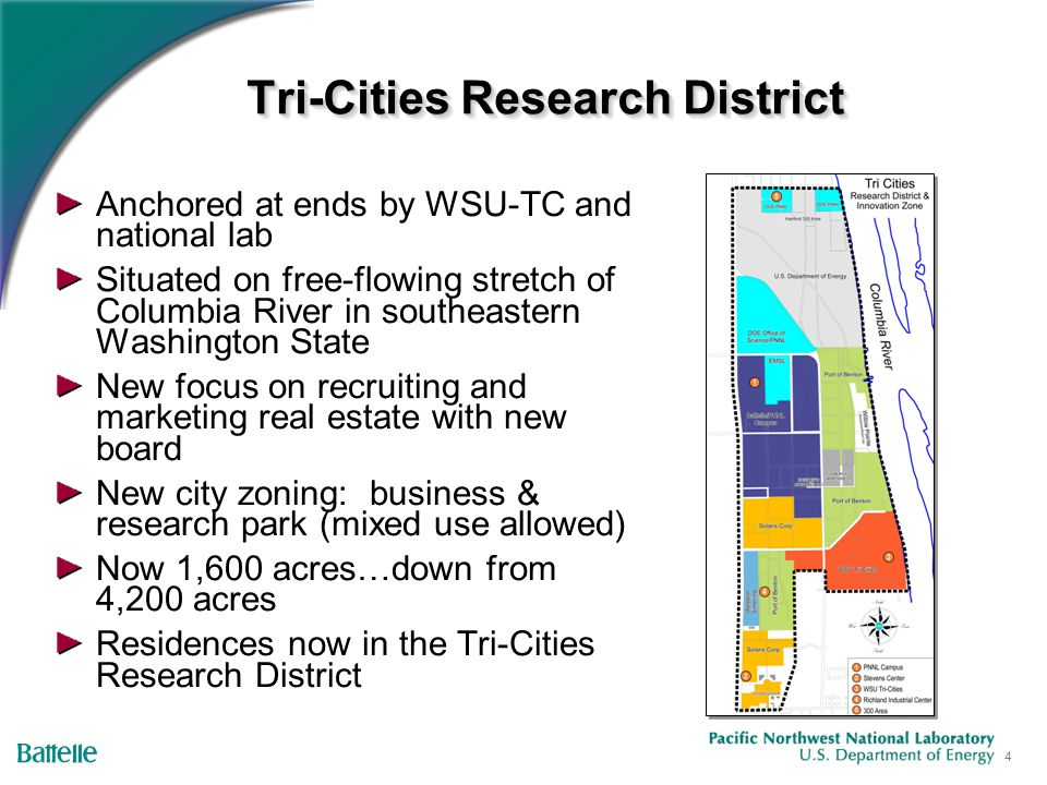 4 Tri-Cities Research District Anchored at ends by WSU-TC and national lab Situated on free-flowing stretch of Columbia River in southeastern Washington State New focus on recruiting and marketing real estate with new board New city zoning: business & research park (mixed use allowed) Now 1,600 acres…down from 4,200 acres Residences now in the Tri-Cities Research District