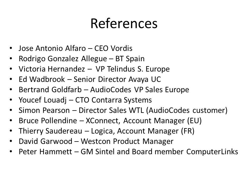 References Jose Antonio Alfaro – CEO Vordis Rodrigo Gonzalez Allegue – BT Spain Victoria Hernandez – VP Telindus S.