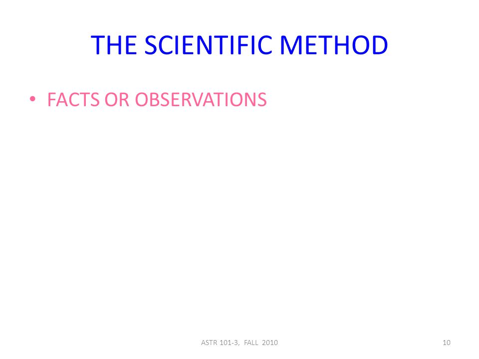 10 THE SCIENTIFIC METHOD FACTS OR OBSERVATIONS