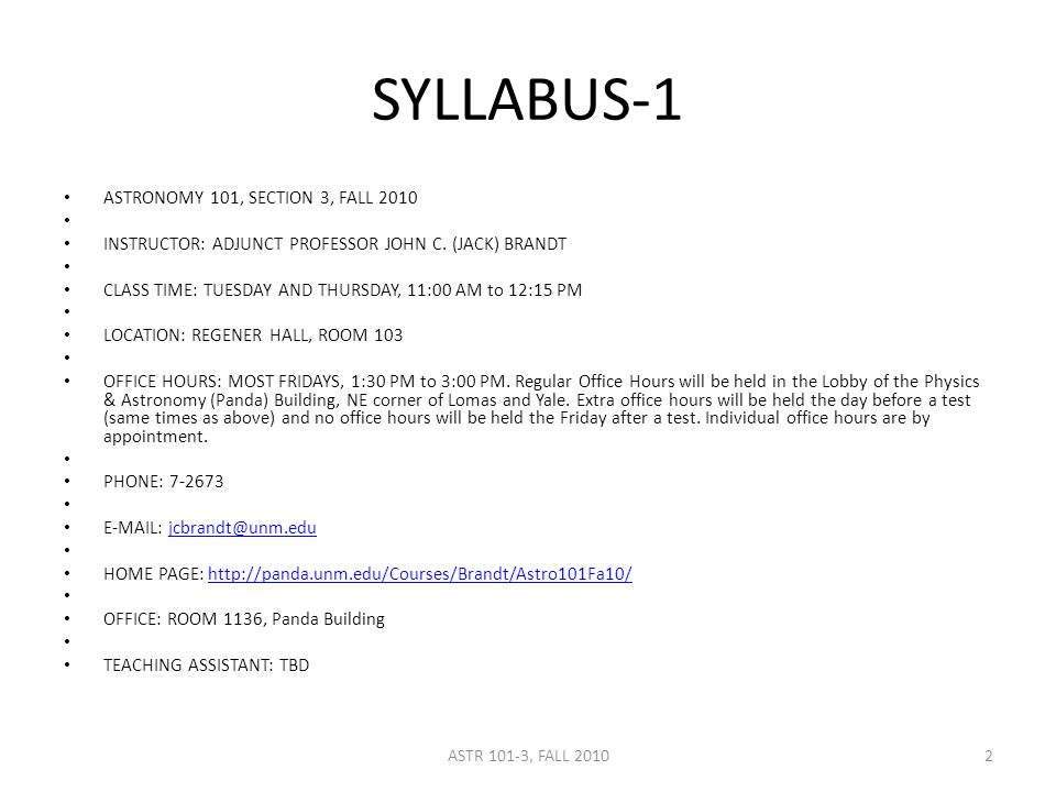 SYLLABUS-1 ASTRONOMY 101, SECTION 3, FALL 2010 INSTRUCTOR: ADJUNCT PROFESSOR JOHN C.