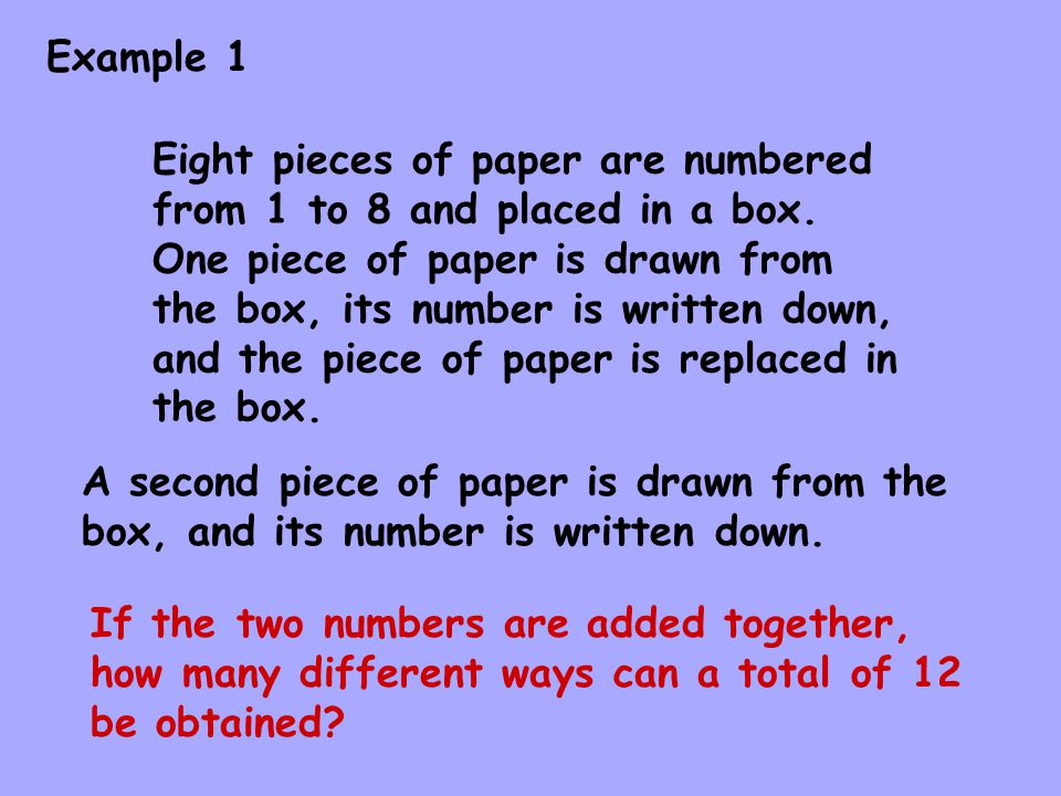 Example 1 Eight pieces of paper are numbered from 1 to 8 and placed in a box.