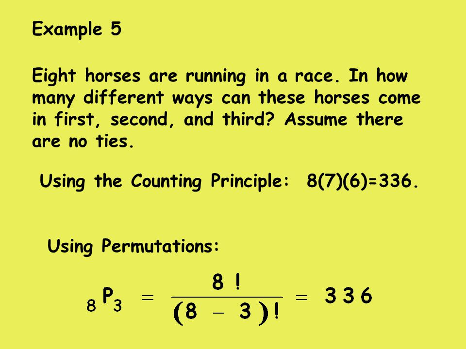 Example 5 Eight horses are running in a race.