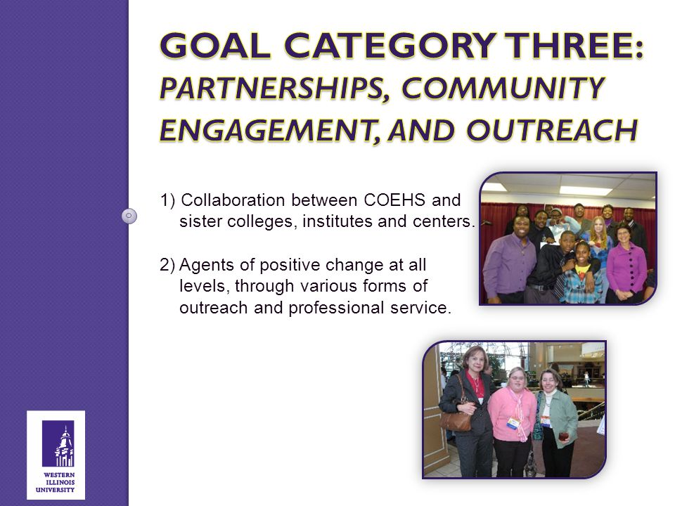 1) Collaboration between COEHS and sister colleges, institutes and centers. 2) Agents of positive change at all levels, through various forms of outre