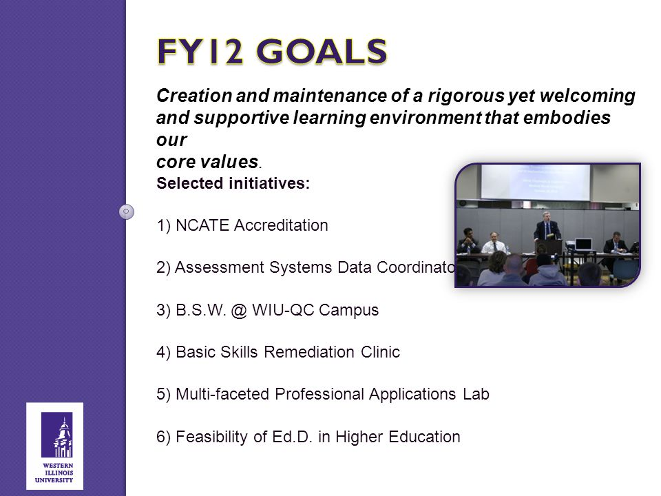 Creation and maintenance of a rigorous yet welcoming and supportive learning environment that embodies our core values. Selected initiatives: 1) NCATE