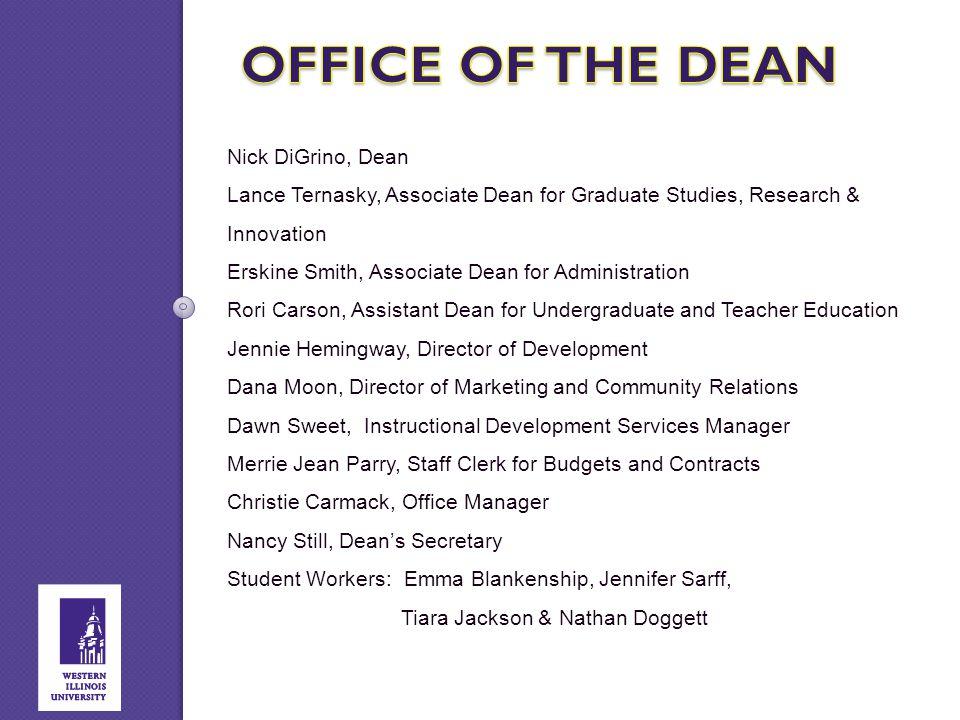 Nick DiGrino, Dean Lance Ternasky, Associate Dean for Graduate Studies, Research & Innovation Erskine Smith, Associate Dean for Administration Rori Ca