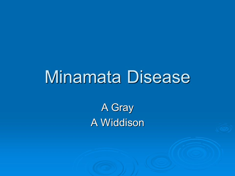 Minamata Disease A Gray A Widdison