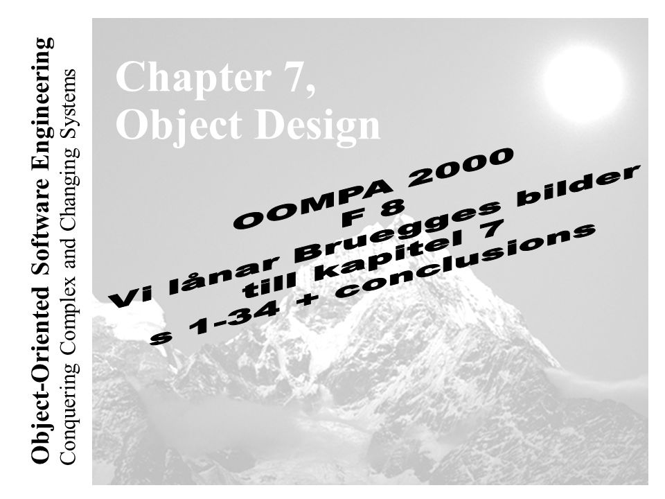 Conquering Complex and Changing Systems Object-Oriented Software Engineering Chapter 7, Object Design