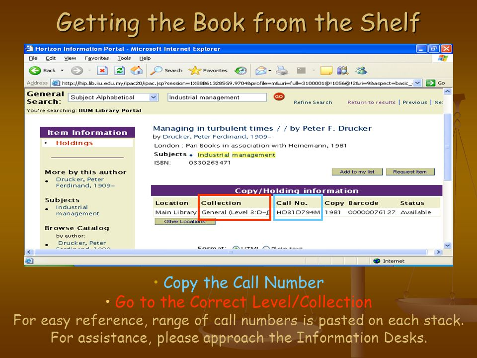 Getting the Book from the Shelf Copy the Call Number Go to the Correct Level/Collection For easy reference, range of call numbers is pasted on each stack.