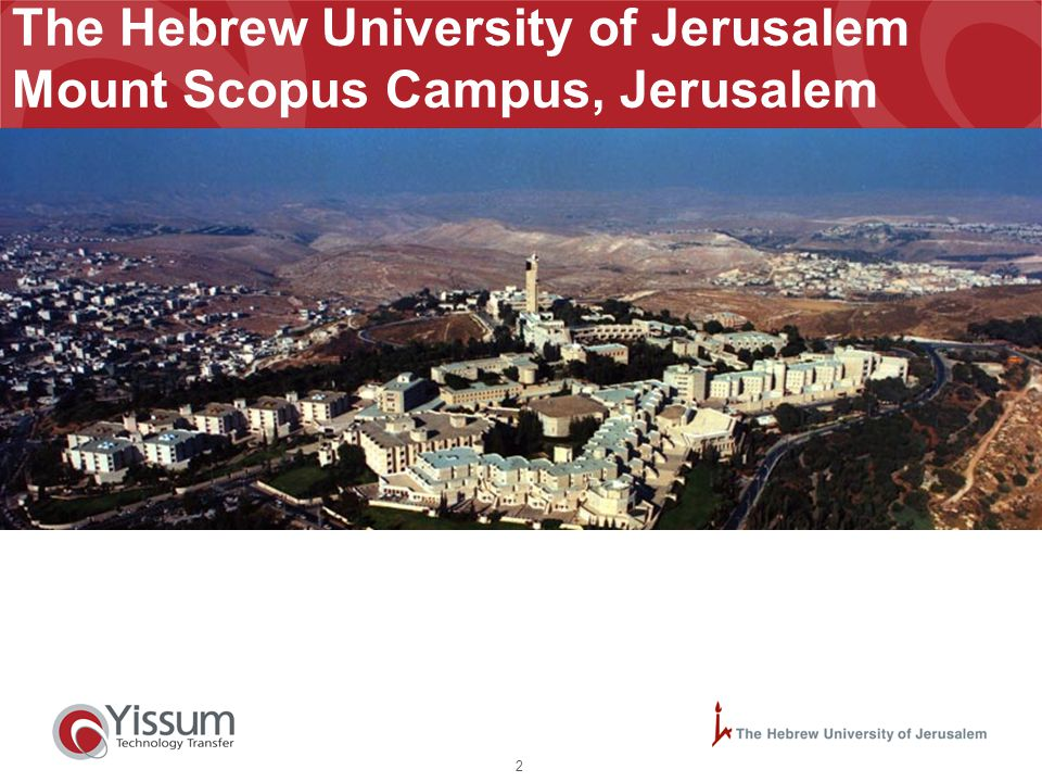 2 The Hebrew University of Jerusalem Mount Scopus Campus, Jerusalem
