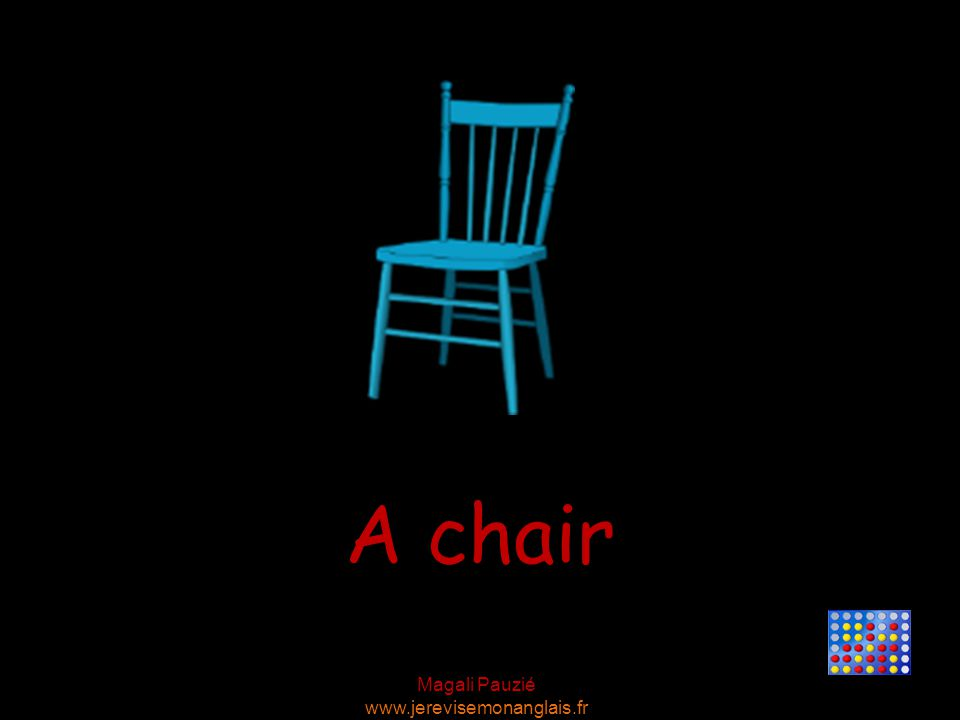 Magali Pauzié www.jerevisemonanglais.fr A chair