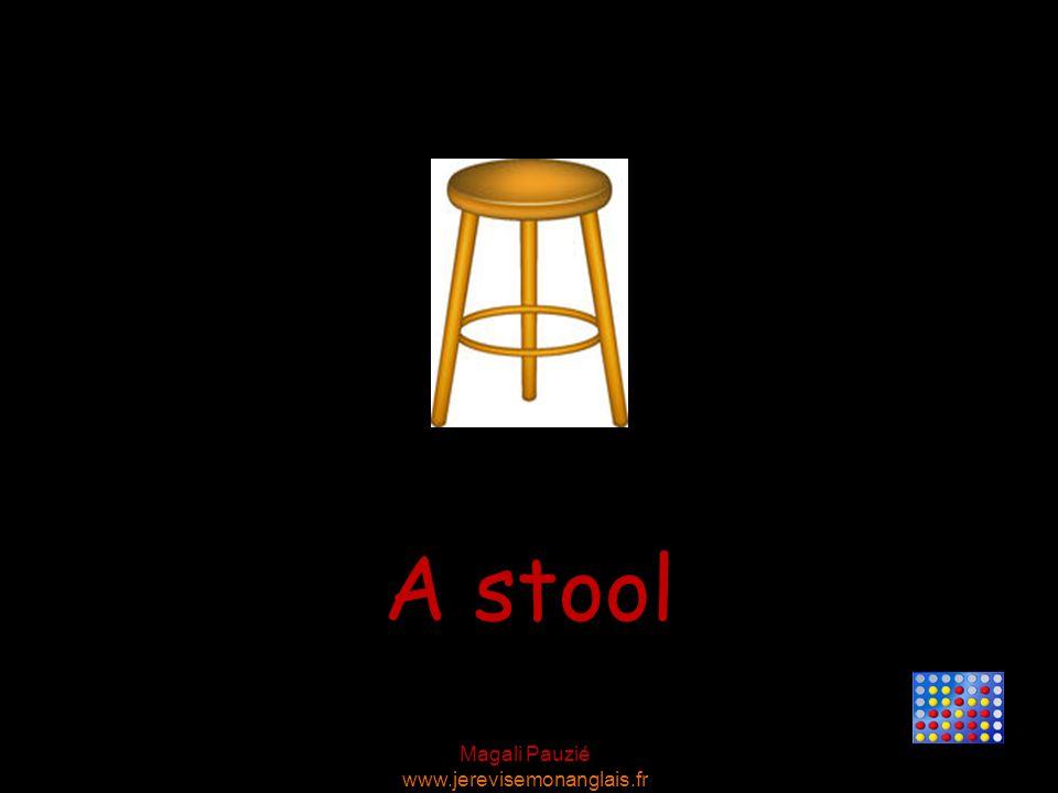 Magali Pauzié www.jerevisemonanglais.fr A stool