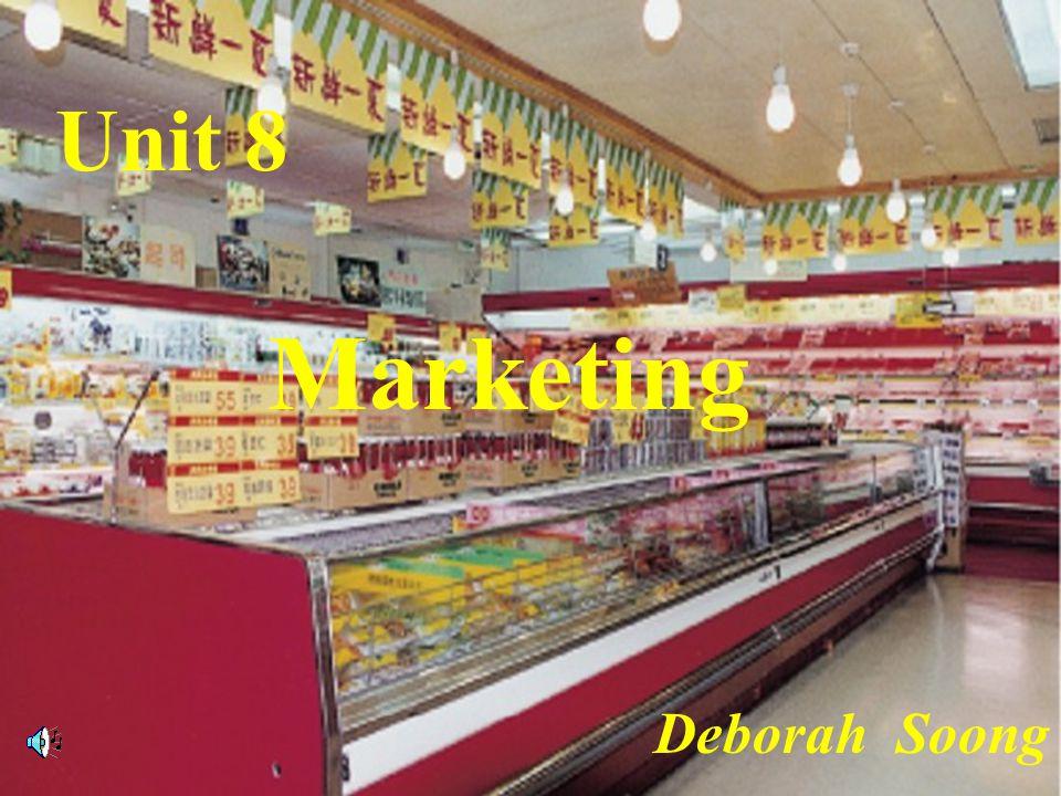 Unit 8 Marketing Deborah Soong