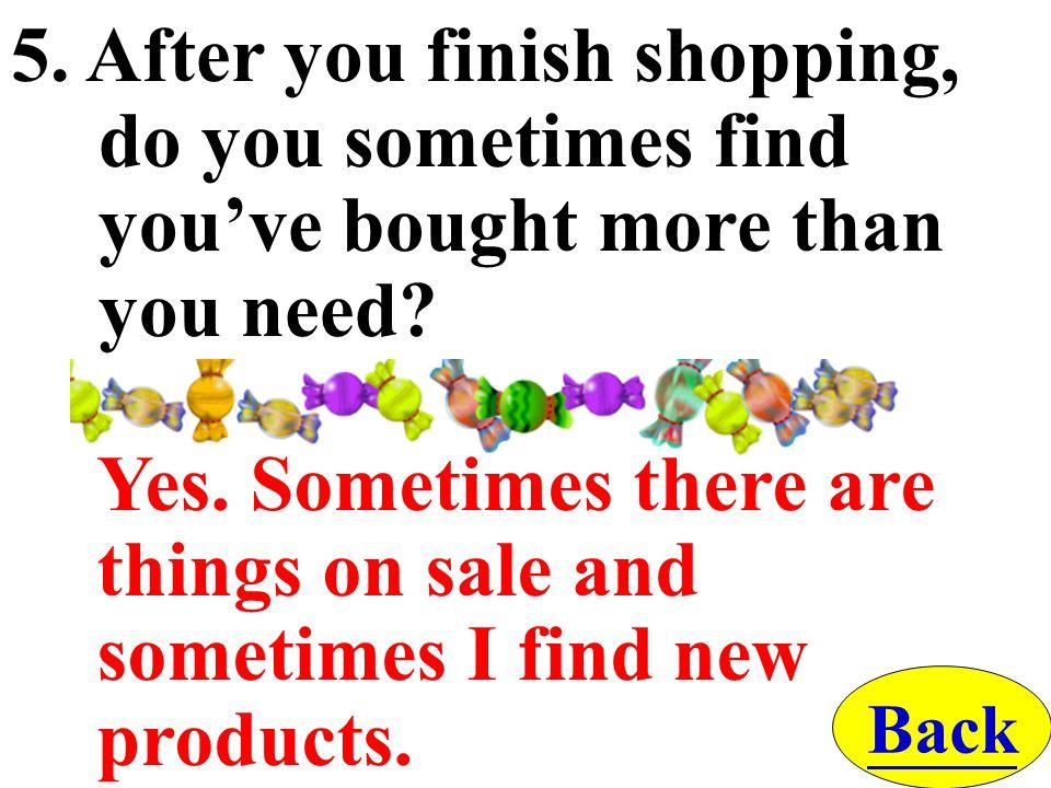 4. Do you feel comfortable shopping in a supermarket.