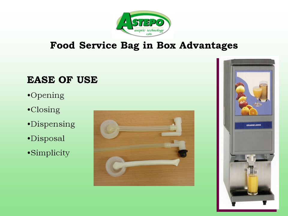 Food Service Bag in Box Advantages EASE OF USE Opening Closing Dispensing Disposal Simplicity