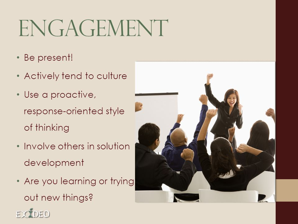 engagement Be present.