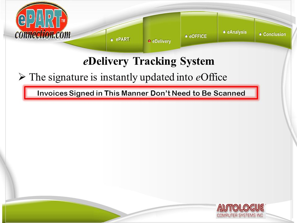 eDelivery Tracking System  The signature is instantly updated into eOffice Invoices Signed in This Manner Don't Need to Be Scanned