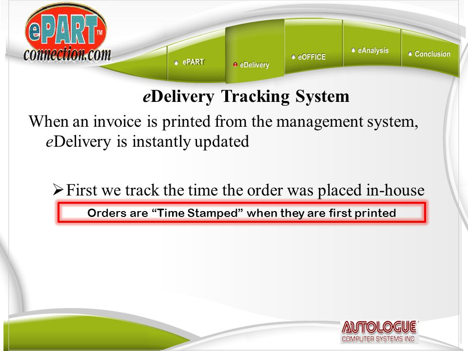 eDelivery Tracking System  Print the dispatch route sheet  Link to a wireless (off the shelf) IOS (iPhone), Android device, Smart Phone or Tablet