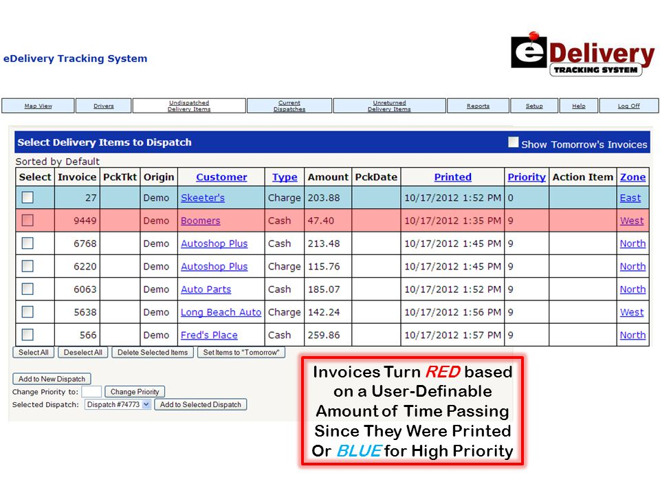 eDelivery Tracking System When an invoice is printed from the management system, eDelivery is instantly updated  First we track the time the order was placed in-house  Then the dispatcher/counter person simply selects and prioritizes the invoices Set the Delivery Order Based on Priority, Zone or Preset Runs