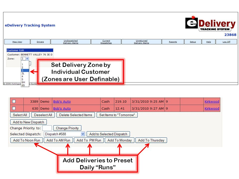Set Delivery Zone by Individual Customer (Zones are User Definable) Add Deliveries to Preset Daily Runs