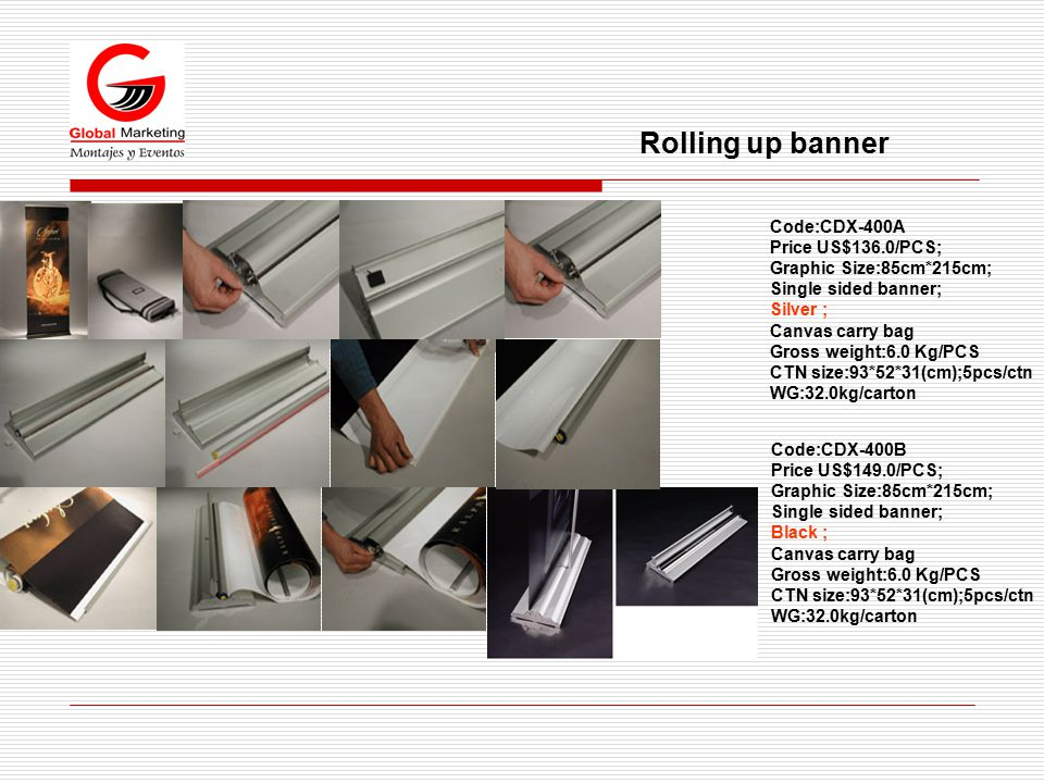 Code:CDX-400A Price US$136.0/PCS; Graphic Size:85cm*215cm; Single sided banner; Silver ; Canvas carry bag Gross weight:6.0 Kg/PCS CTN size:93*52*31(cm