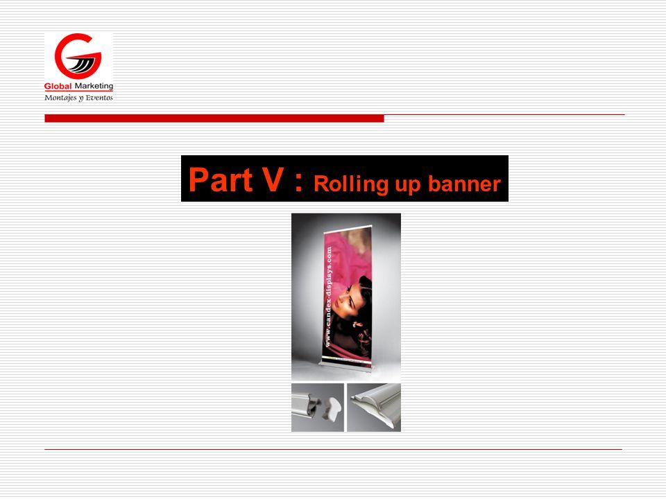 Part V : Rolling up banner