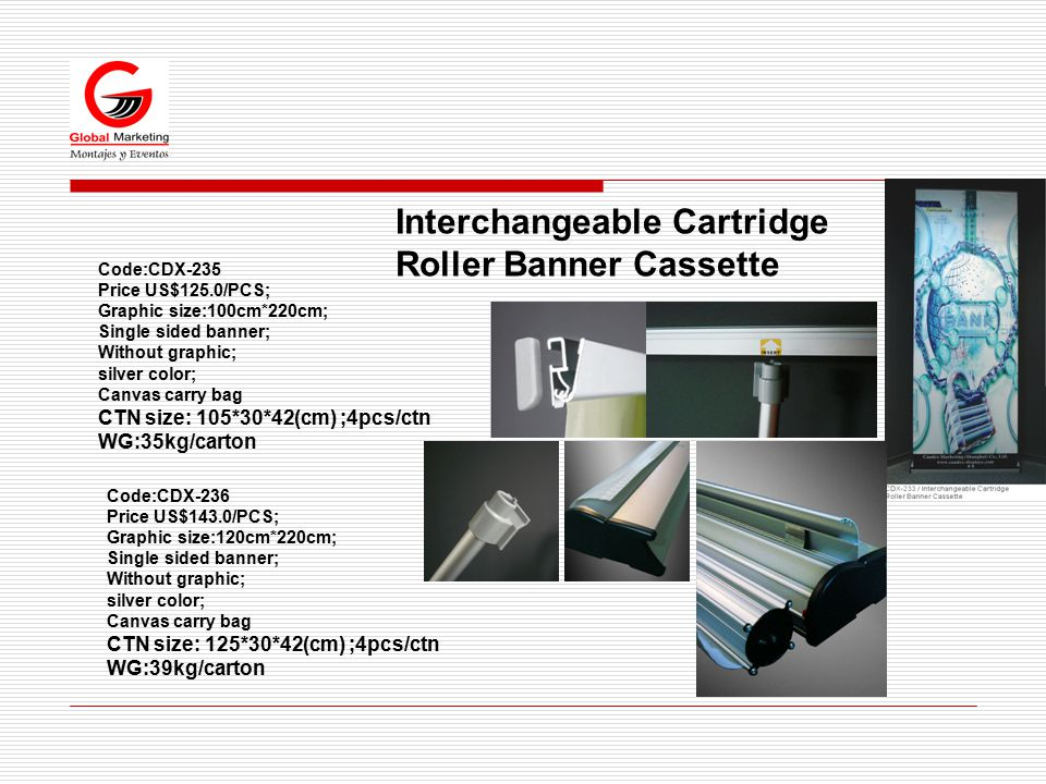 Code:CDX-235 Price US$125.0/PCS; Graphic size:100cm*220cm; Single sided banner; Without graphic; silver color; Canvas carry bag CTN size: 105*30*42(cm