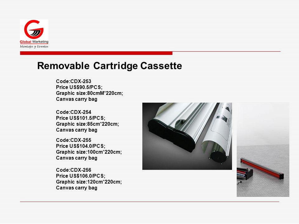 Removable Cartridge Cassette Code:CDX-253 Price US$90.5/PCS; Graphic size:80cmM*220cm; Canvas carry bag Code:CDX-254 Price US$101.5/PCS; Graphic size: