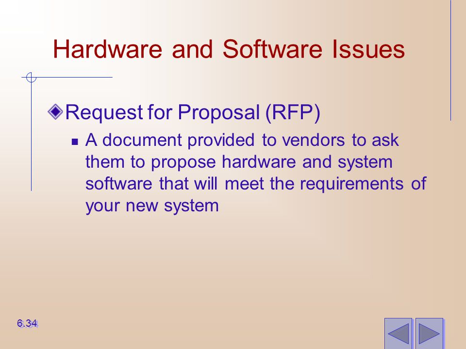 Hardware and Software Issues Request for Proposal (RFP) A document provided to vendors to ask them to propose hardware and system software that will m