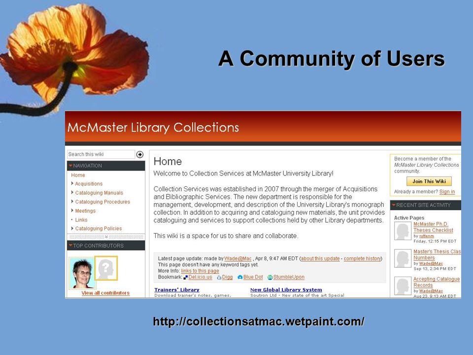 A Community of Users A Community of Users http://collectionsatmac.wetpaint.com/