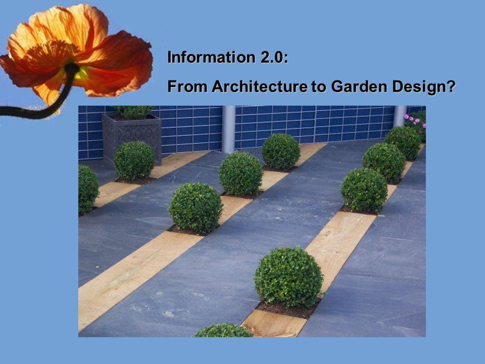 Information 2.0: From Architecture to Garden Design