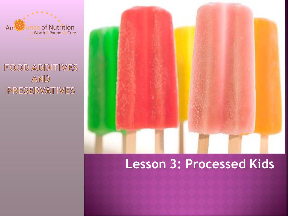 Lesson 3: Processed Kids