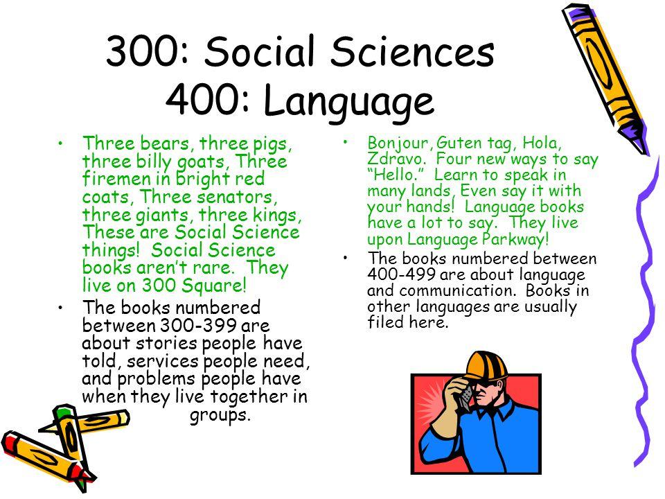 300: Social Sciences 400: Language Three bears, three pigs, three billy goats, Three firemen in bright red coats, Three senators, three giants, three