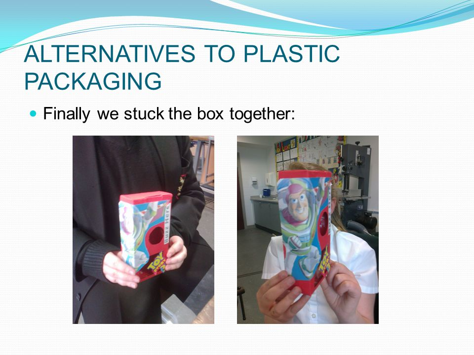 ALTERNATIVES TO PLASTIC PACKAGING And this is the finished product: