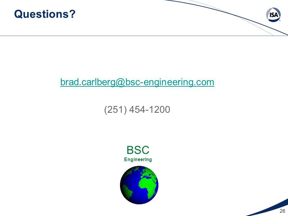 26 Questions brad.carlberg@bsc-engineering.com (251) 454-1200 BSC Engineering
